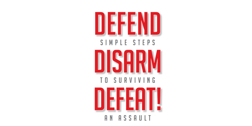 Defend, Disarm, Defeat!: Self-Defense Class